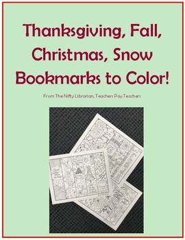 Holiday (Thanksgiving, Fall, Christmas, Winter) Printable Bookmarks to Color!