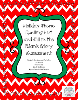 Holiday Theme Spelling List and Fill in the Blank Story Assessment