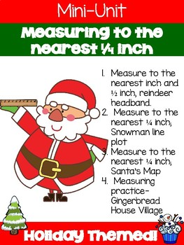 Holiday Themed Guided Math Unit: Measure to the Nearest 1/4 Inch