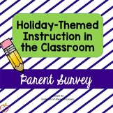 Holiday-Themed Instruction Parent Survey