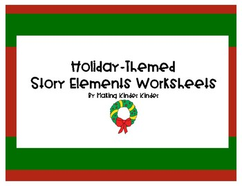 Holiday Themed Story Elements Worksheets