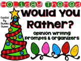 "Holiday Themed ""Would You Rather..."" {Opinion Writing Prom"