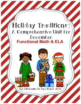 Holiday Traditions: A Monthly Unit for December with Functional Math and ELA