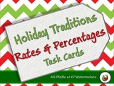 Holiday Traditions: Rates and Percentages Task Cards
