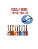 Holiday Ukulele Songs - Beginner