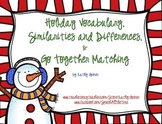 Holiday Vocabulary, Similarities and Differences, & Go Together Matching