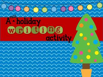 Holiday Writing Activity {Freebie}