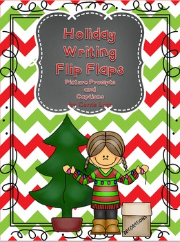 Holiday Writing Flip Flaps ~ Picture Prompts and Captions