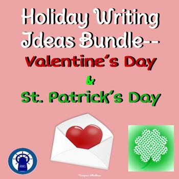Holiday Writing Ideas Bundle--Valentine's Day and St. Patrick's Day