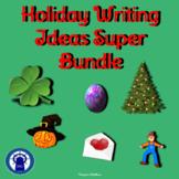 Holiday Writing Ideas Super Bundle--6 Holidays