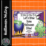 Brew Some Halloween Stew-Holiday Writing Pack and Center A