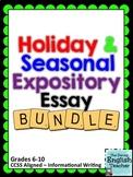 Holiday and Seasonal Expository/Informational Essay Bundle
