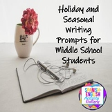 Holiday and Seasonal Writing Prompts for Middle School Students