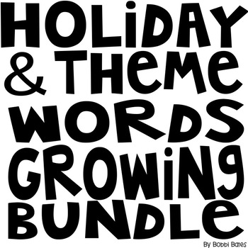 Holiday and Theme Words GROWING Bundle