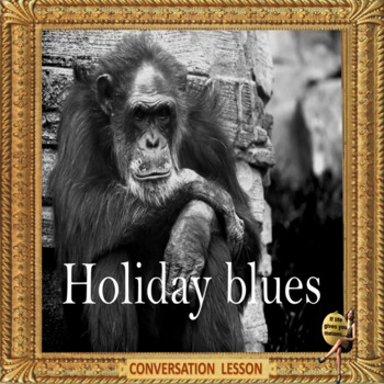 Holiday blues - it creeps up on you… ESL adult & kids conversation lessons