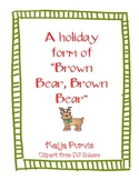 """Holiday form of """"Brown Bear, Brown Bear."""""""