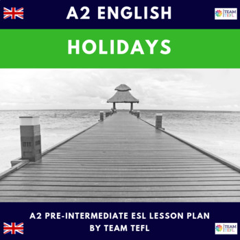 Holidays A2 Pre-Intermediate Lesson Plan For ESL