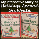 Holidays Around the World ~ My Interactive Story of Holidays Around the World