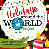Holidays Around the World Research Project, Upper Elementary & Middle School