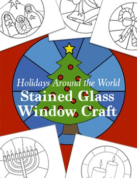 Holidays Around the World ~ Stained Glass Window Craft