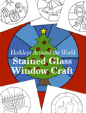 Holidays Around the World ~ Stained Glass Window Craft