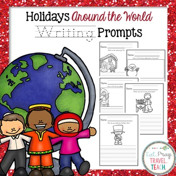 Holidays Around the World Writing Prompts K-2