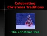 Holidays - Celebrating Christmas Traditions - The Christmas Tree