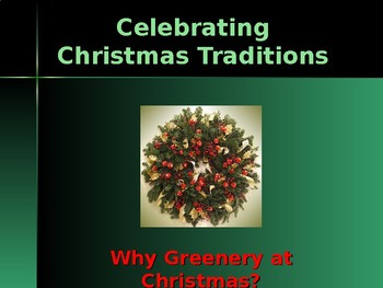 Holidays - Celebrating Christmas Traditions - Why Greenery?