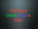 Holidays Come Once a Year (Interactive Video and Song)