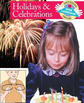 Holidays and Celebrations: Beginning Sign Language Series