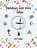 Holidays and Holy Days: All Year