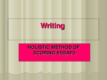 Holistic scoring and writing persuasive papers