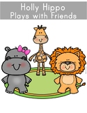 Holly Hippo Plays with Friends - A Social Story