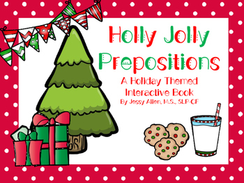 Holly Jolly Prepositions: A Holiday Themed Interactive Book