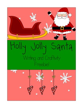 Holly Jolly Santa Writing and Craftivity FREEBIE