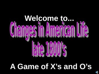 Hollywood Squares:  Review on Changes in American Life, late 1800's