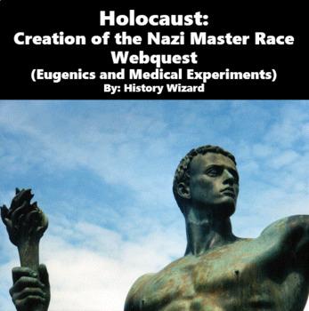Holocaust: Creation of the Nazi Master Race Webquest