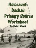 Holocaust: Dachau Primary Source Worksheet