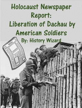 Holocaust Newspaper Report: Liberation of Dachau by American Soldiers