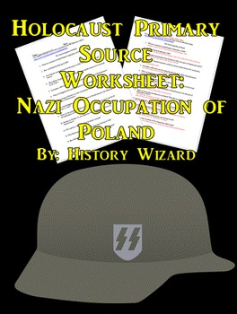 Holocaust Primary Source Worksheet: Nazi Occupation of Poland