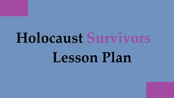 Holocaust Survivors Lesson