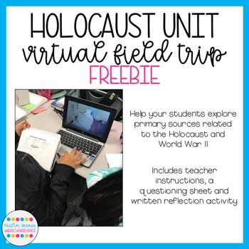 Holocaust Unit Virtual Field Trip FREEBIE