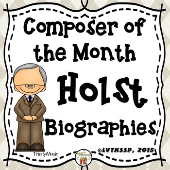 Gustav Holst Biographies (Composer of the Month)