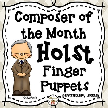 Gustav Holst Finger Puppets (Composer of the Month)