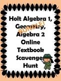 Holt Algebra 1, Geometry, Algebra 2 Online Textbook Scavenger Hunt