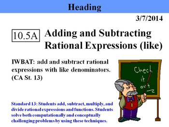 Holt Algebra 10.5A Add & Subtract Rational Expressions (like denominators) PPT