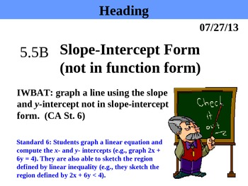 Holt Algebra 5.5B Slope-Intercept Form (y variable not isolated) PPT