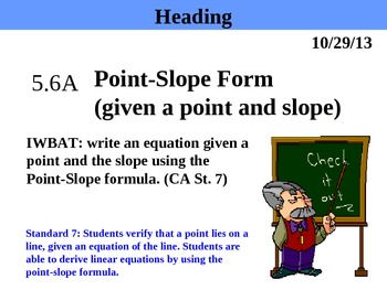 Holt Algebra 5.6A Point-Slope Form (given a point and slope) PPT