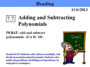 Holt Algebra 7.7 Adding and Subtracting Polynomials PPT