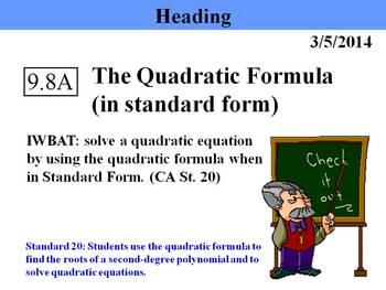Holt Algebra 9.8A The Quadratic Formula (in standard form)